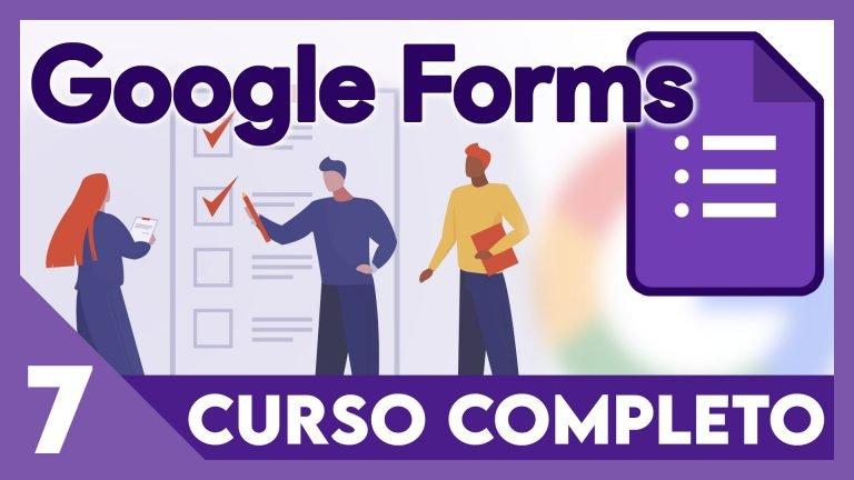 Curso Google Formularios - Personalizar formularios